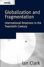 Good, Globalization And Fragmentation: International Relations in the Twentieth