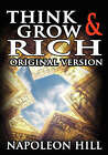 Think and Grow Rich: The Original Version by Napoleon Hill (Paperback / softback, 2007)