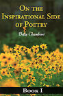 On the Inspirational Side of Poetry: Book I by Betty J Chambers (Paperback / softback, 2001)