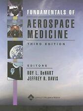 Fundamentals of Aerospace Medicine, Davis MD  MS, Jeffrey R., DeHart, Roy L., Ve