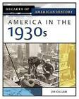 America in the 1930s by Jim Callan (Hardback, 2005)