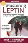 Mastering Leptin Your Guide to Permanent Weight Loss and Optimum Health 2009