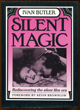 SILENT MAGIC, REDISCOVERING THE SILENT FILM ERA by Ivan Butler - 1988 1st Ed.