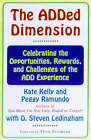 The Added Dimension: Celebrating the Opportunities, Rewards, and Challenges of the Add Experience by Kate Kelly, Peggy Ramundo (Paperback, 1998)