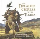 The Dreaded Ogress of the Tundra by Neil Christopher (Hardback, 2015)