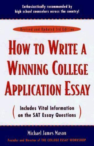 How to Write a Winning College Application Essay, Revised 3rd Edition by Mason,