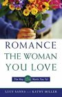 How to Romance the Woman You Love: The Way She Wants You to! by Lucy Sanna, Kathy Miller (Paperback, 1997)