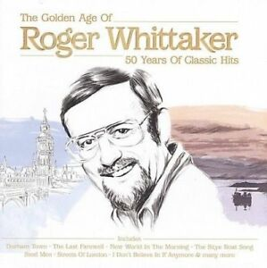 ROGER-WHITTAKER-THE-GOLDEN-AGE-50-Years-of-Classic-Hits-CD-NEW