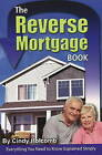 Reverse Mortgage Book: Everything You Need to Know Explained Simply by Cindy Holcomb (Paperback, 2008)
