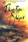 Phantom Ships: A Novel by Claude Le Bouthillier, Susan Ouriou (Paperback, 1997)