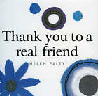 Thank You to a Real Friend by Helen Exley (Hardback, 2007)