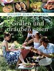 Daiber, C: Grillen und draußen essen von Claudia Daiber (2011, Gebundene Ausgabe)