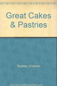 Great-Cakes-and-Pastries-Christian-Teubner-etc