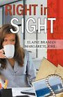 Right in Sight by Margarete Johl, Elaine Braman (Paperback / softback, 2012)