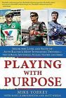 Playing with Purpose - NASCAR: Inside the Lives and Faith of Auto Racing's Most Intrguing Drivers by Mike Yorkey (Paperback, 2014)
