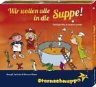 Wir wollen alle in die Suppe! von Margit Sarholz und Werner Meier (2011)