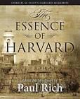The Essence of Harvard: Charles W. Eliot's Harvard Memories by Paul Rich, Charles W Eliot (Paperback / softback, 2013)
