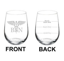 17oz Stemless Wine Glass 2 sided BSN Bacholors Of Science Nurse Caduceus