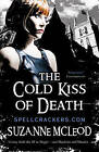 The Cold Kiss of Death by Suzanne McLeod (Paperback, 2009)