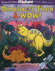 Storytime Stickers: Dinosaurs Then & Wow! by Mark Shulman (Paperback, 2005)