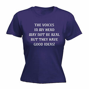 VOICES IN MY HEAD NOT BE REAL BUT HAVE GOOD IDEAS WOMENS T-SHIRT funny birthday