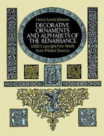 Decorative Ornaments and Alphabets of the Renaissance  Dover Pictoria