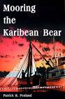 Mooring the Karibean Bear by Patrick R Penland (Paperback / softback, 2000)