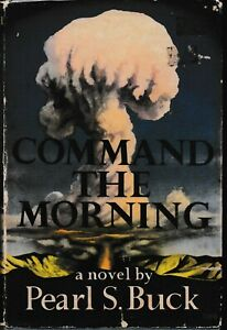 OLD-FICTION-hc-dj-COMMAND-THE-MORNING-by-PEARL-S-BUCK-1ST-ED-1959