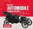 How the Automobile Changed History by Diane Bailey (Hardback, 2015)