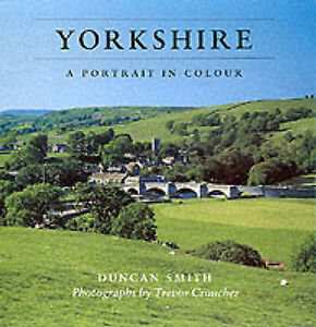 Duncan-J-D-Smith-Yorkshire-A-Portrait-in-Colour-Very-Good-Book
