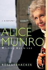 Alice Munro: Writing Her Lives: A Biography-ExLibrary
