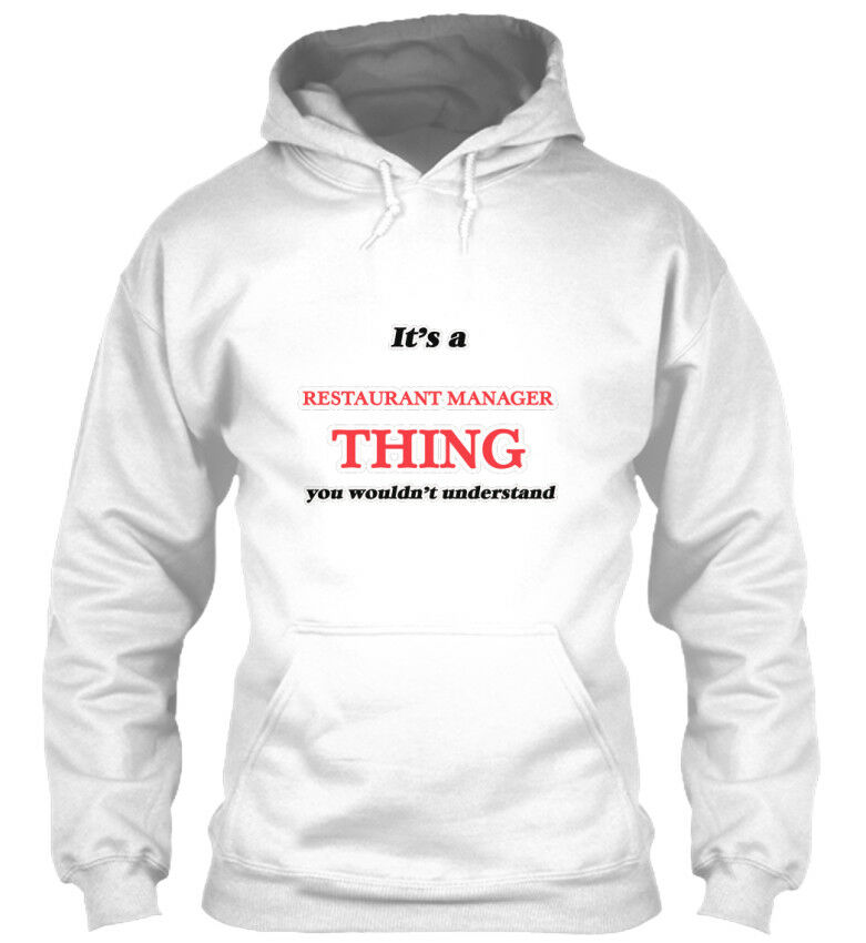 Its A Restaurant Manager Thing - It's You Wouldn't Wouldn't Wouldn't Standard College Hoodie | Schön und charmant