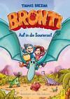 Auf in die Saurierzeit / Bronti Bd.2 von Thomas Brezina (2016, Gebundene Ausgabe)