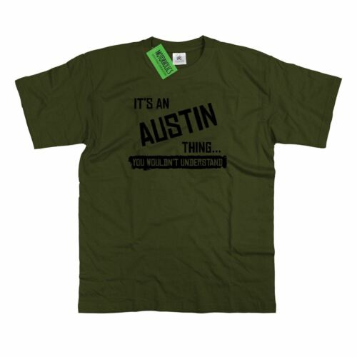 Mens It/'s an Austin thing… you wouldn/'t understand T Shirt Classic Retro