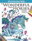 The Wonderful World of Horses - Adult Coloring Book - 2nd Edition: Beautiful Horses to Color - 2nd Edition with Additional and Updated Illustrations by Simone Phillips (Paperback / softback, 2016)