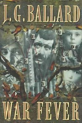 War Fever by J. G. Ballard (1991, Hardcover)