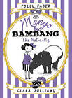 Mango & Bambang: The Not-a-Pig: Book One by Polly Faber (Hardback, 2015)