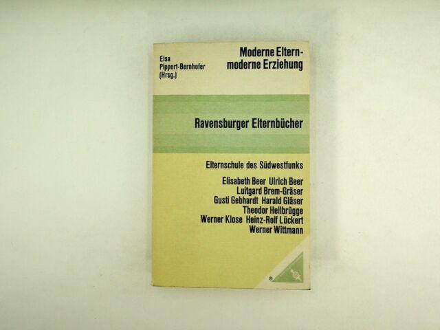 Elsa Pippert-Bernhofer - Moderne Eltern, moderne Erziehung - 1971