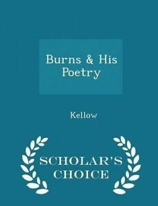 Burns-amp-His-Poetry-Scholar-039-s-Choice-Edition-by-Kellow-Paperback