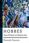 Hobbes: Great Thinkers on Modern Life by Hannah Dawson (Paperback, 2015)