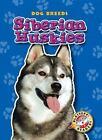 Blastoff! Readers Level 4: Siberian Huskies by Anne Wendorff (2010, Hardcover)