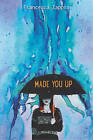 Made You Up by Francesca Zappia (Paperback, 2017)