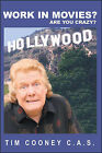 Work in Movies? are You Crazy! by Tim Cooney (Paperback, 2009)