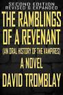 The Ramblings of a Revenant: (An Oral History of the Vampires) by Tromblay David (Paperback / softback, 2015)