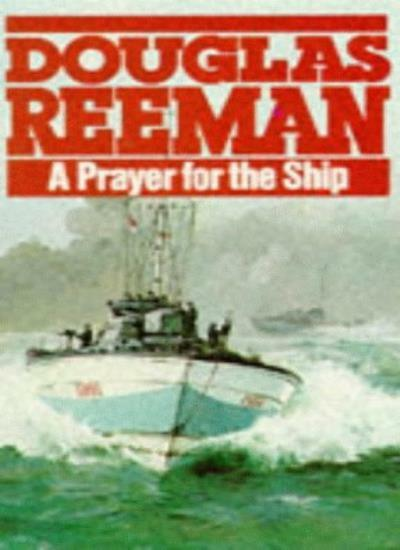 A Prayer For The Ship By Douglas Reeman. 9780099078906