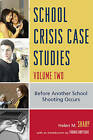 School Crisis Case Studies: Before Another School Shooting Occurs: v. 2: Before Another School Shooting Occurs by Helen M. Sharp (Hardback, 2009)