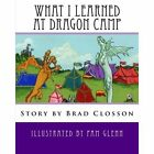 What I Learned at Dragon Camp by Brad Closson (Paperback / softback, 2013)