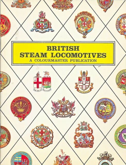 BRITISH STEAM LOCOMOTIVES by O  S Nock Colourmaster Paperback 1st. Edition 1972
