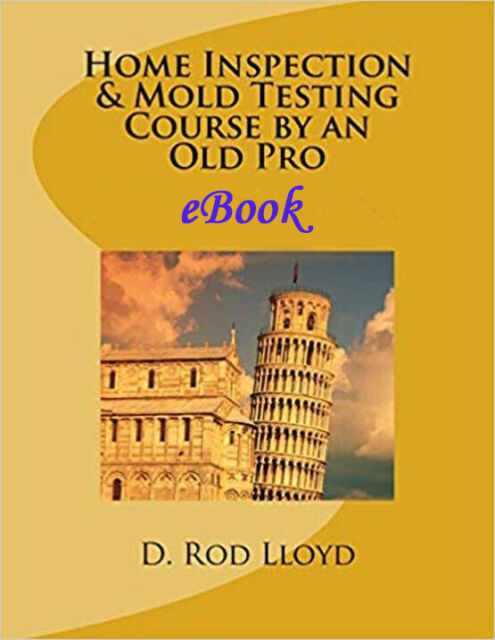 Home Inspection and Mold Testing Course -from an Old Pro 2020 update