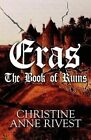 Eras: The Book of Ruins by Christine Anne Rivest (Paperback / softback, 2012)